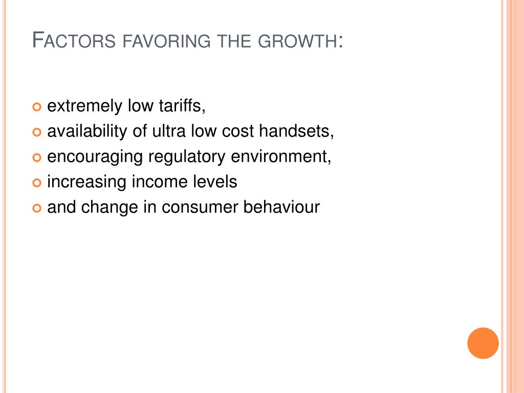 Factors favoring the growth: