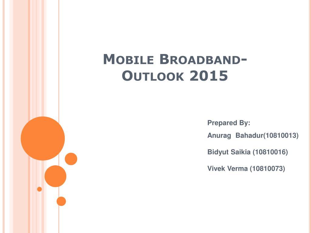 mobile broadband outlook 2015 l.