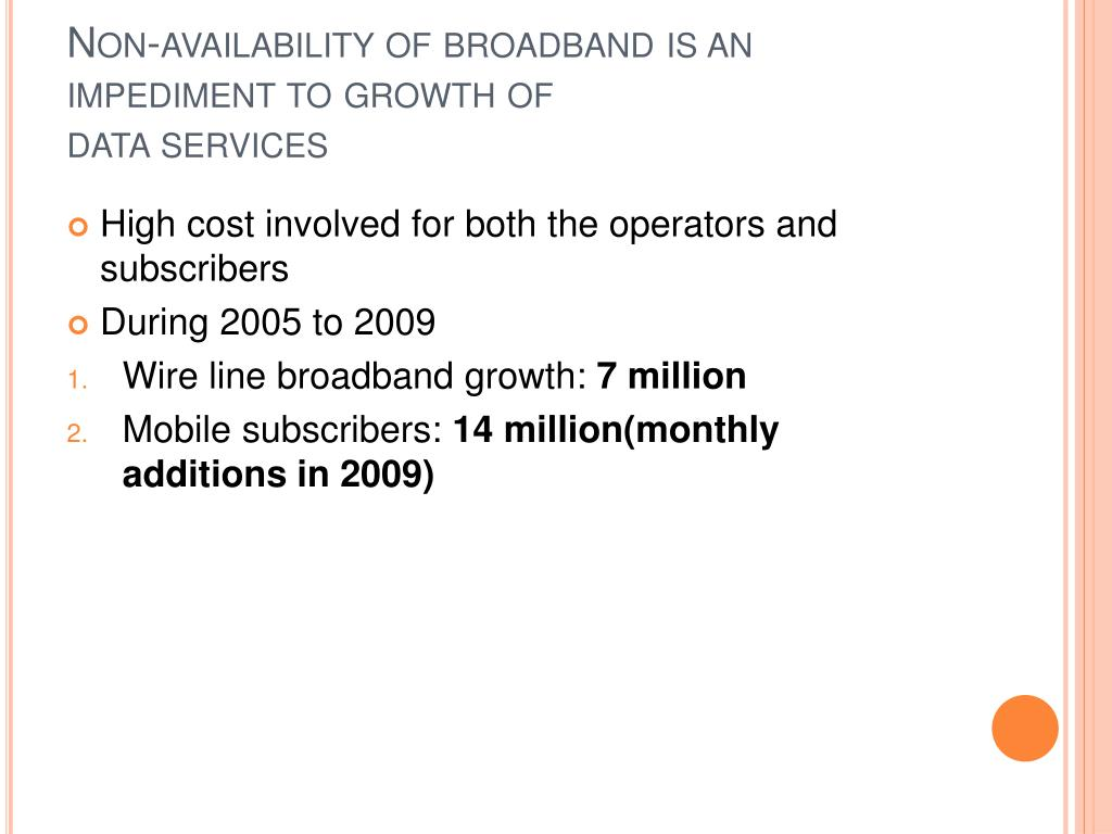 Non-availability of broadband is an impediment to growth of