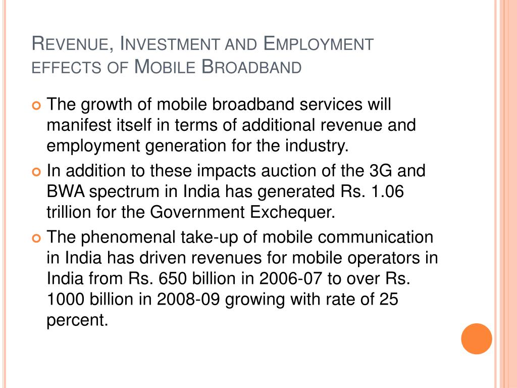 Revenue, Investment and Employment effects of Mobile Broadband