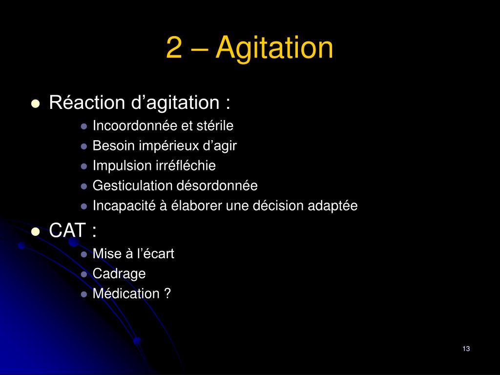 2 – Agitation