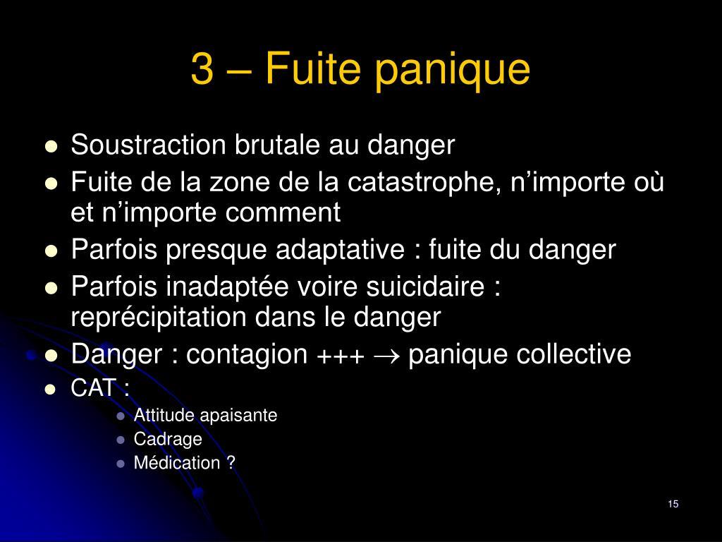 3 – Fuite panique