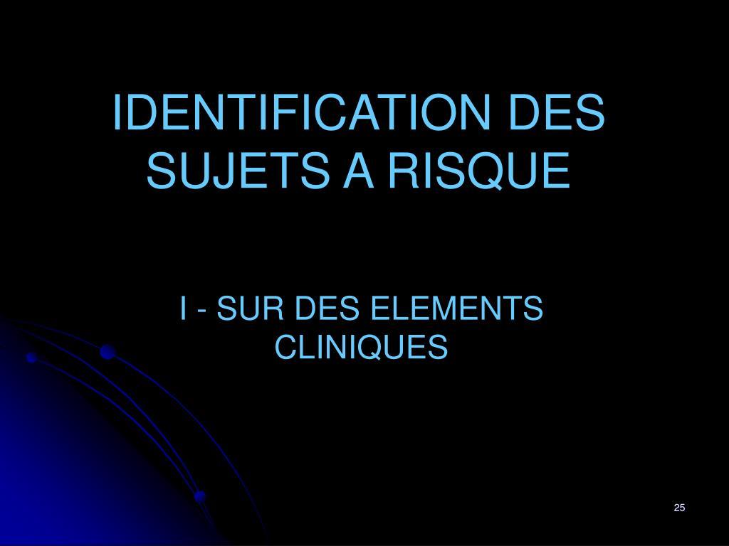 IDENTIFICATION DES SUJETS A RISQUE