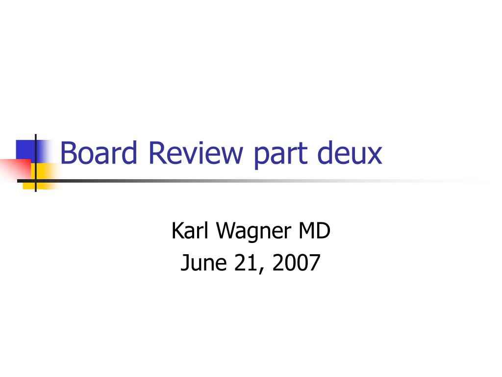 board review part deux l.