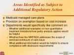 areas identified as subject to additional regulatory action