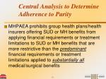 central analysis to determine adherence to parity