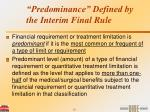 predominance defined by the interim final rule