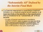 substantially all defined by the interim final rule
