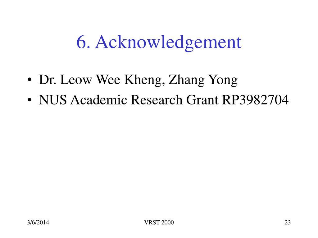 6. Acknowledgement