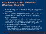 cognitive overhead overload overhead kognitif