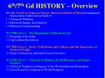 6 th 7 th gd history overview