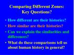 comparing different zones key questions