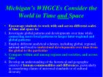 michigan s whgces consider the world in time and space