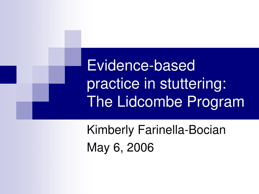 evidence based practice in stuttering the lidcombe program l.