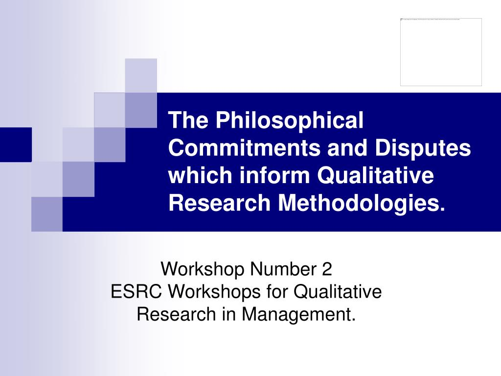 the philosophical commitments and disputes which inform qualitative research methodologies l.