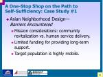 a one stop shop on the path to self sufficiency case study 122