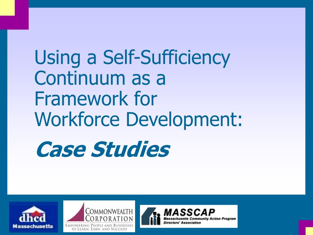 using a self sufficiency continuum as a framework for workforce development case studies l.