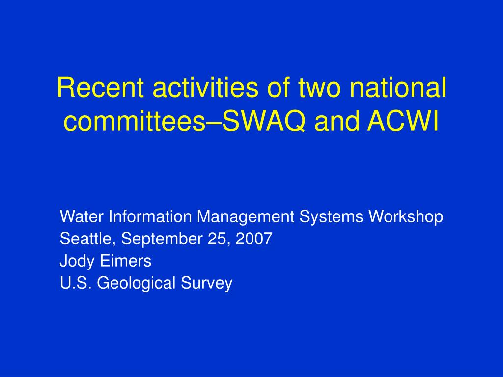 recent activities of two national committees swaq and acwi l.