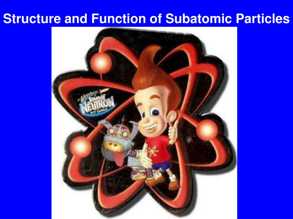 structure and function of subatomic particles l.