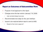 report on outcomes of subcommittee work