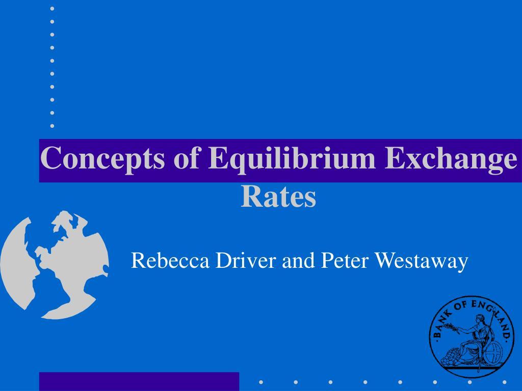 concepts of equilibrium exchange rates l.