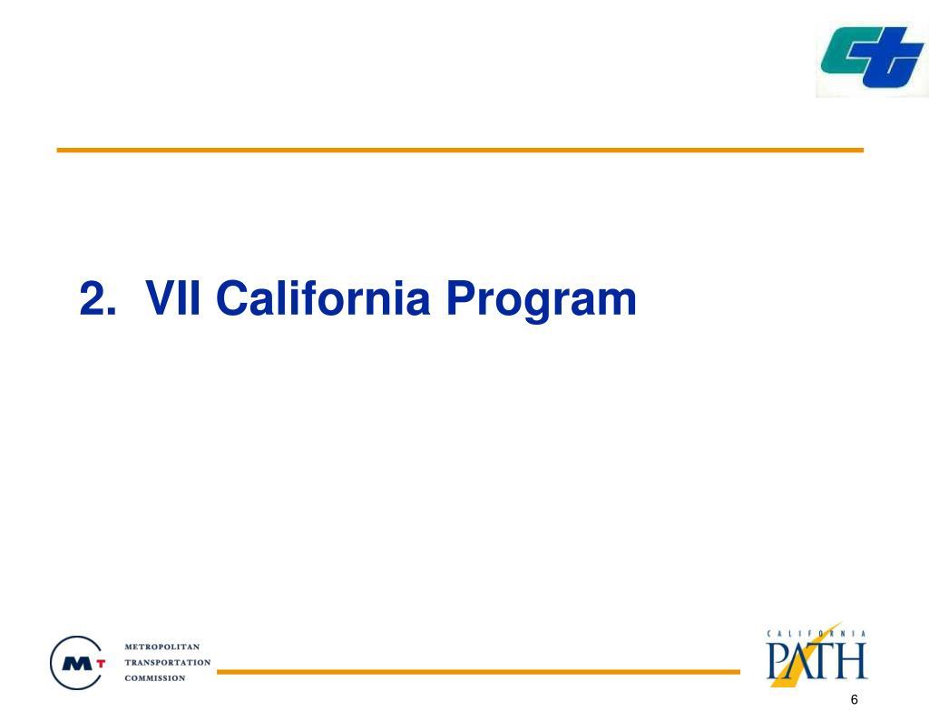 2.  VII California Program