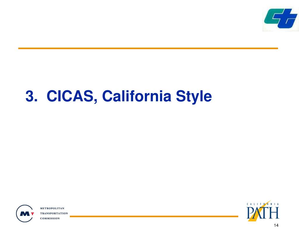 3.  CICAS, California Style