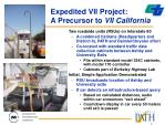 expedited vii project a precursor to vii california