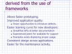 some more advantages derived from the use of frameworks