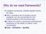 why do we need frameworks