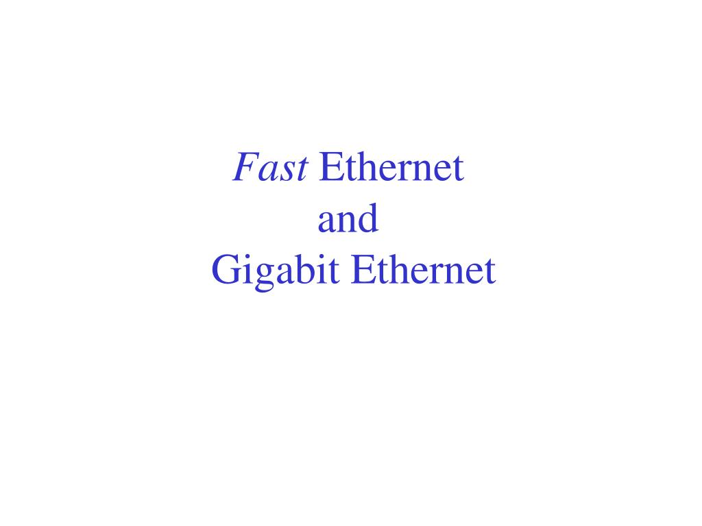 fast ethernet and gigabit ethernet l.