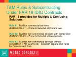 t m rules subcontracting under far 16 idiq contracts