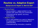routine vs adaptive expert mylopoulos m regehr g med ed 2007
