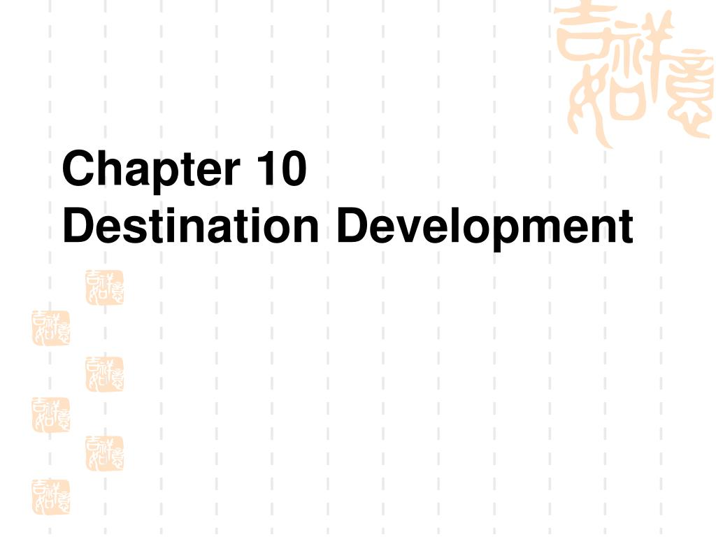 chapter 10 destination development l.