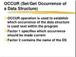 occur set get occurrence of a data structure