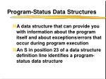 program status data structures