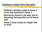 subtract a date time duration