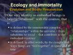 ecology and immortality evolution and bodily resurrection46