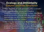 ecology and immortality evolution and bodily resurrection48