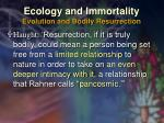 ecology and immortality evolution and bodily resurrection49