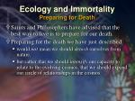 ecology and immortality preparing for death