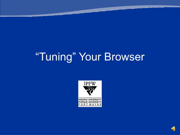 Tuning your browser