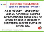 beverage regulations specific products phase 1