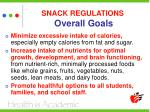 snack regulations overall goals
