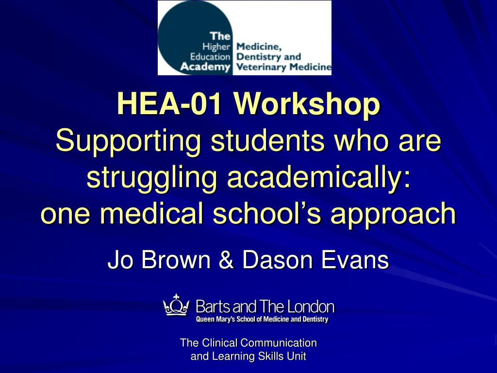 hea 01 workshop supporting students who are struggling academically one medical school s approach l.