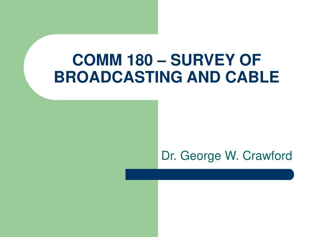 comm 180 survey of broadcasting and cable l.