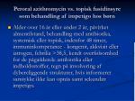 peroral azithromycin vs topisk fusidinsyre som behandling af impetigo hos b rn46