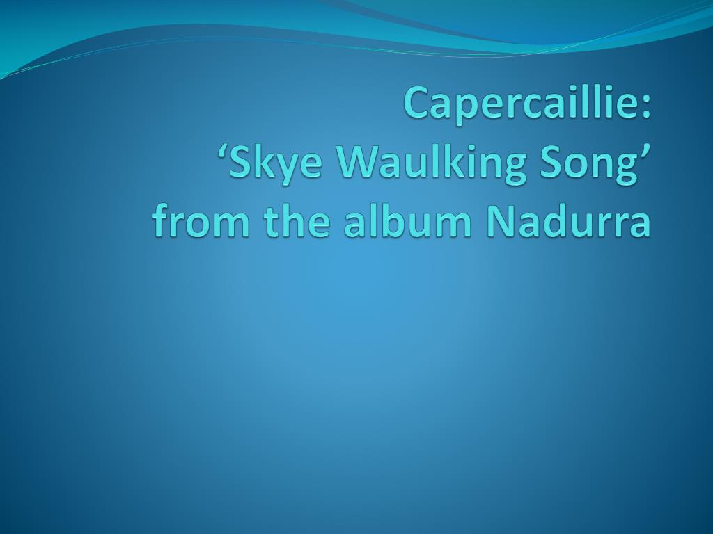 capercaillie skye waulking song from the album nadurra l.