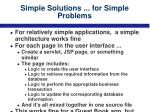 simple solutions for simple problems