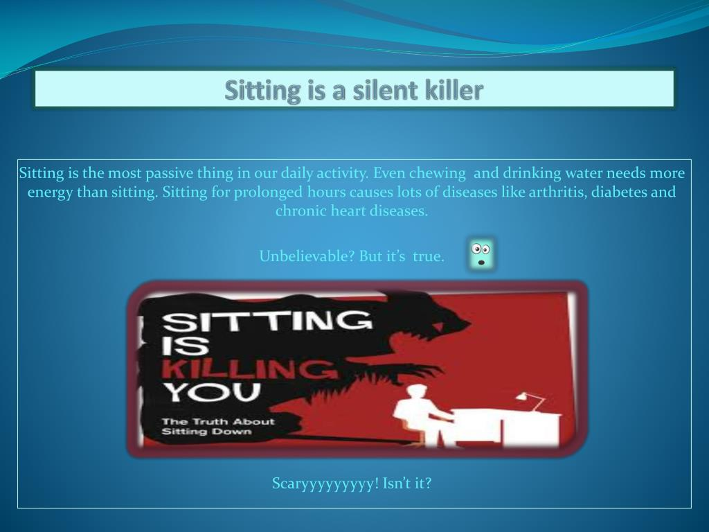 sitting is a silent killer l.